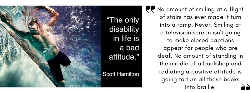 Example of 'inspiration porn' of amputee swimmer and captioned, the only disability in life is a bad attitude.